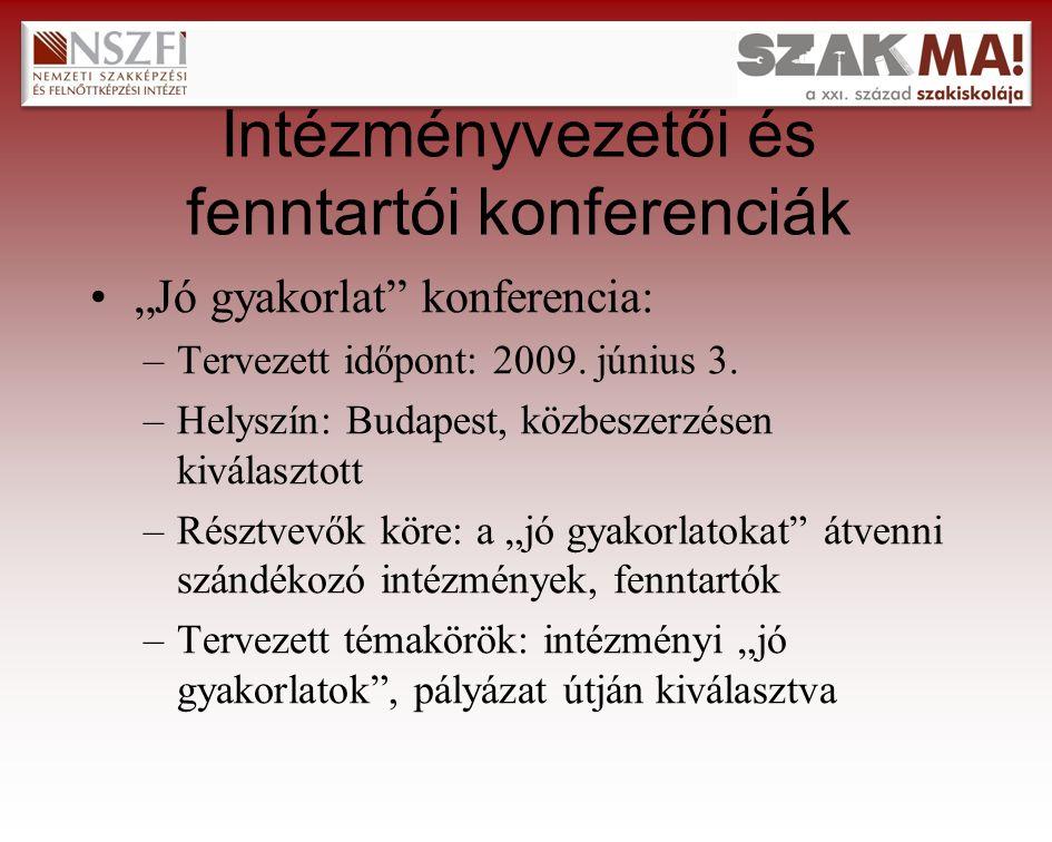 Intézményvezetői és fenntartói konferenciák Nyitóértekezlet: –Tervezett időpont: 2009.