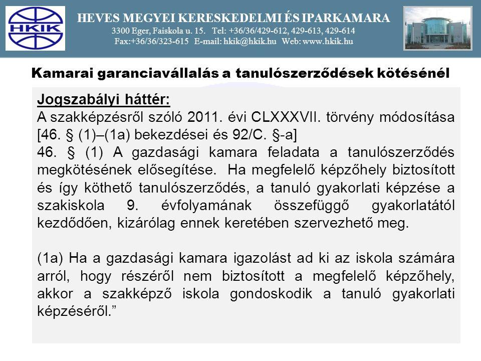 15 HEVES MEGYEI KERESKEDELMI ÉS IPARKAMARA 3300 Eger, Faiskola u.