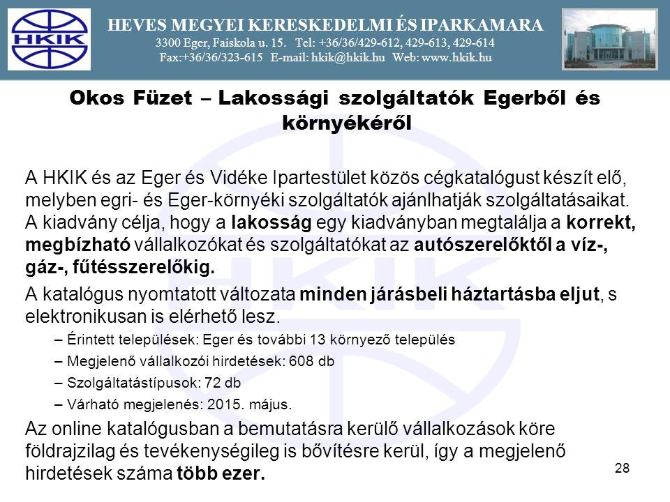 28 HEVES MEGYEI KERESKEDELMI ÉS IPARKAMARA 3300 Eger, Faiskola u.
