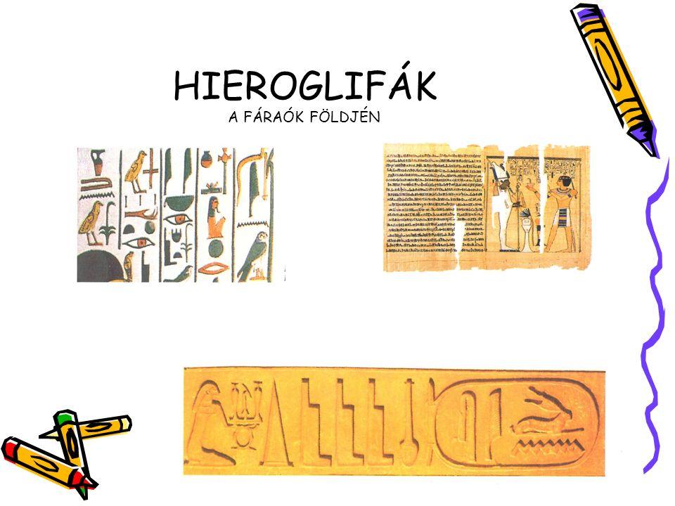 HIEROGLIFÁK A FÁRAÓK FÖLDJÉN EGYIPTOMI HIEROGLIFÁK Egyiptomi falfestmény ÓEGYIPTOMI ÍRÁS HÁROM VÁLTOZATA (Grapow-féle tábla) Szfinx és a Kheopsz -piramis