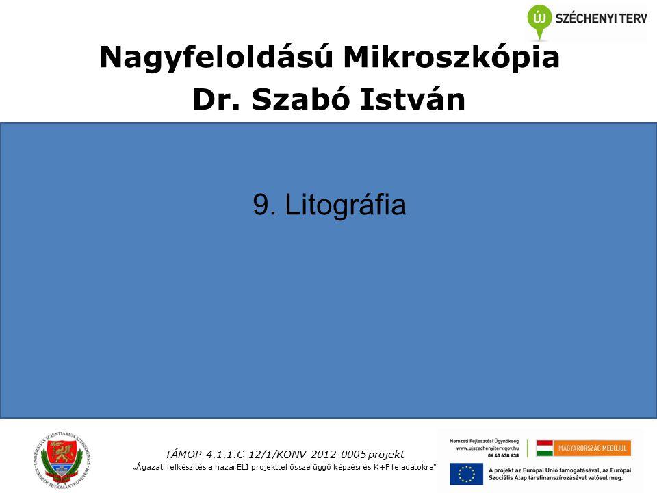 Nagyfeloldású Mikroszkópia Dr. Szabó István 9.