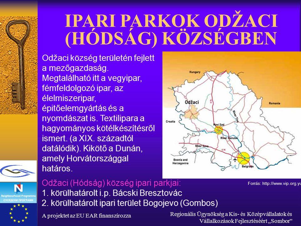 """A projektet az EU EAR finanszírozza Regionális Ügynökség a Kis- és Középvállalatok és Vállalkozások Fejlesztéséért """"Sombor IPARI PARKOK ODŽACI (HÓDSÁG) KÖZSÉGBEN Odžaci község területén fejlett a mezőgazdaság."""