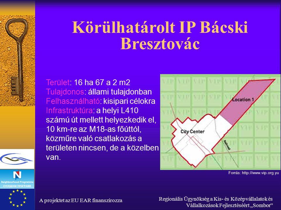 """A projektet az EU EAR finanszírozza Regionális Ügynökség a Kis- és Középvállalatok és Vállalkozások Fejlesztéséért """"Sombor Körülhatárolt IP Bácski Bresztovác Terület: 16 ha 67 a 2 m2 Tulajdonos: állami tulajdonban Felhasználható: kisipari célokra Infrastruktúra: a helyi L410 számú út mellett helyezkedik el, 10 km-re az M18-as főúttól, közműre való csatlakozás a területen nincsen, de a közelben van."""