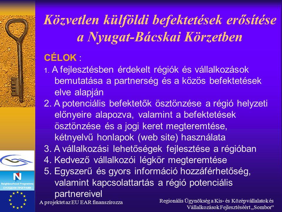 """A projektet az EU EAR finanszírozza Regionális Ügynökség a Kis- és Középvállalatok és Vállalkozások Fejlesztéséért """"Sombor Körülhatárolt ipari terület Bogojevo (Gombos) Terület: 3 ha 14 a 22 m2 Tulajdonos: állami tulajdon Felhasználható: kisipari célokra Infrastrukt ú ra: a fő ú t mellett (M3), közműre való csatlakozás a területen nincsen, de a közelben van."""
