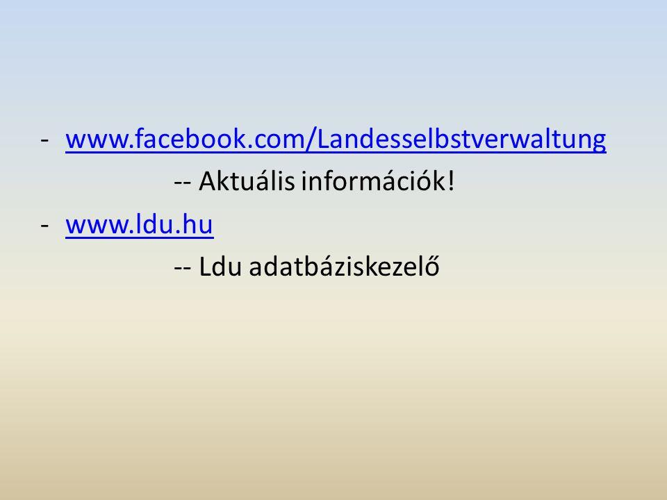 -www.facebook.com/Landesselbstverwaltungwww.facebook.com/Landesselbstverwaltung -- Aktuális információk.