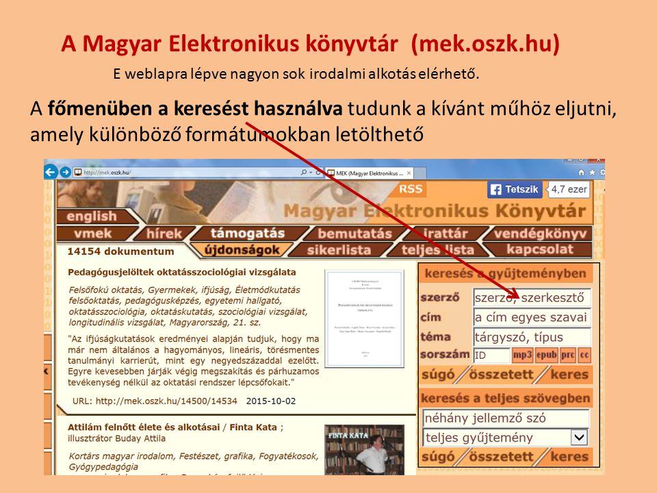 A Magyar Elektronikus könyvtár (mek.oszk.hu) E weblapra lépve nagyon sok irodalmi alkotás elérhető.