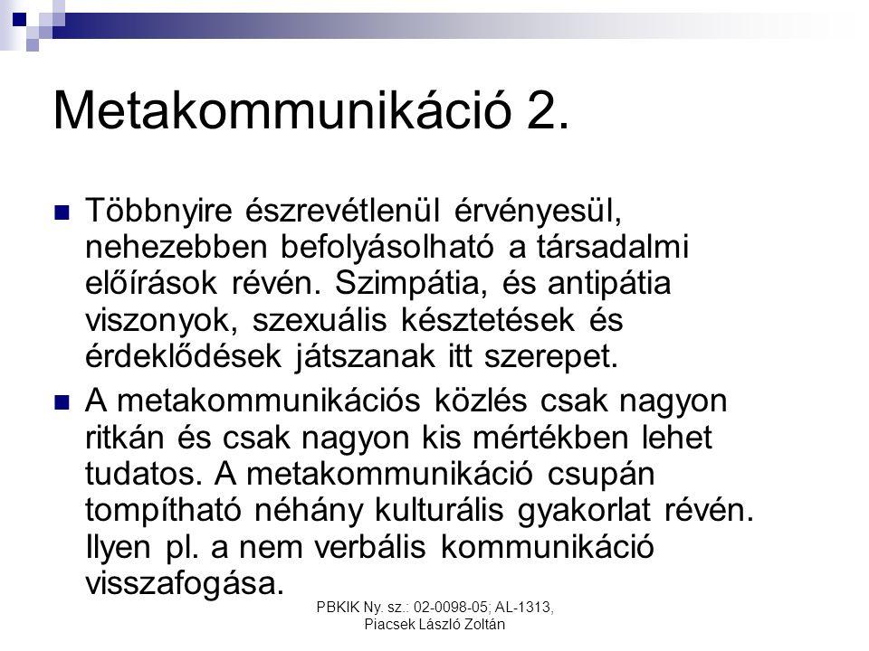 PBKIK Ny. sz.: 02-0098-05; AL-1313, Piacsek László Zoltán Metakommunikáció 2.
