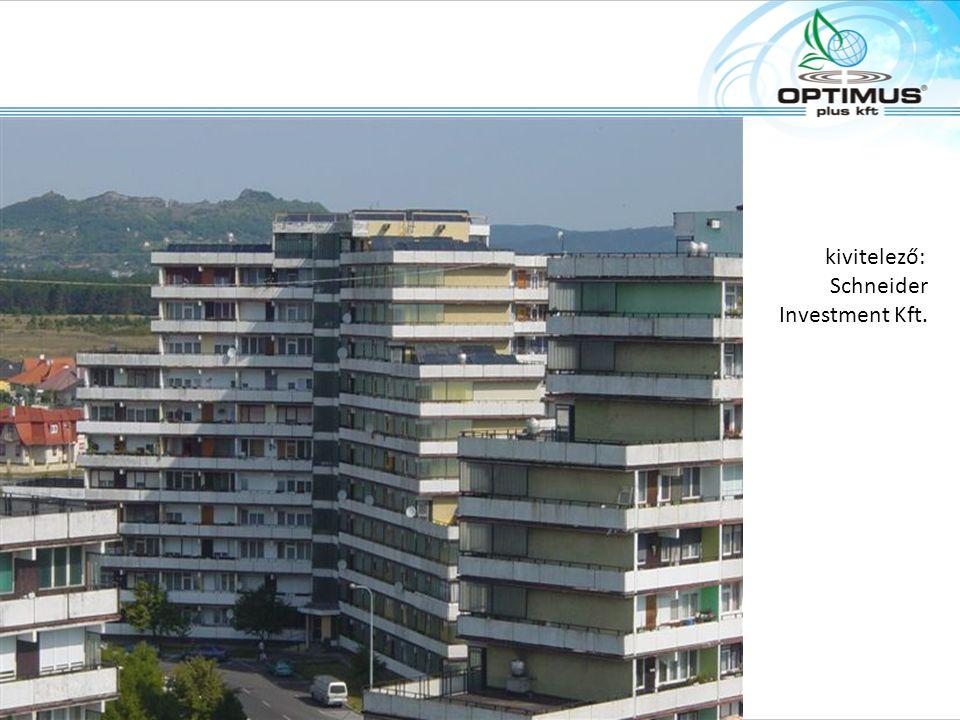 kivitelező: Schneider Investment Kft.