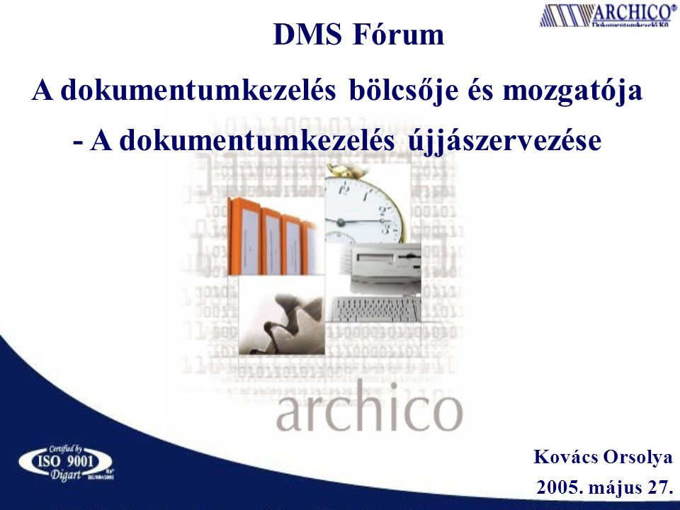 DMS Fórum Kovács Orsolya 2005. május 27.