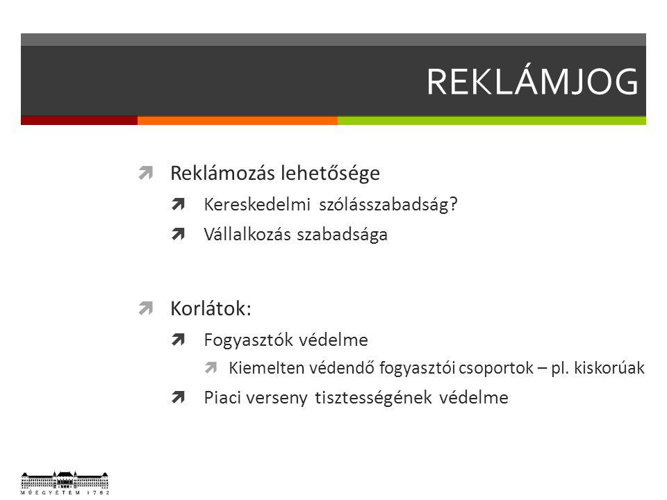REKLÁMJOG Központi jogszabály: 2008.évi XLVIII.