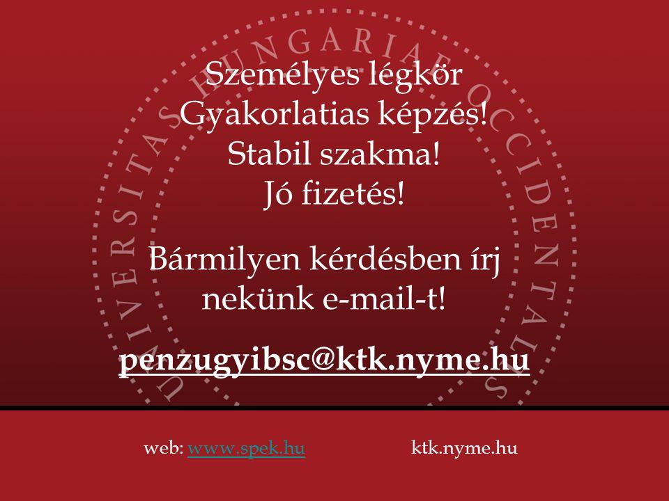 Személyes légkör Gyakorlatias képzés! Stabil szakma! Jó fizetés! web: www.spek.huktk.nyme.huwww.spek.hu Bármilyen kérdésben írj nekünk e-mail-t! penzu