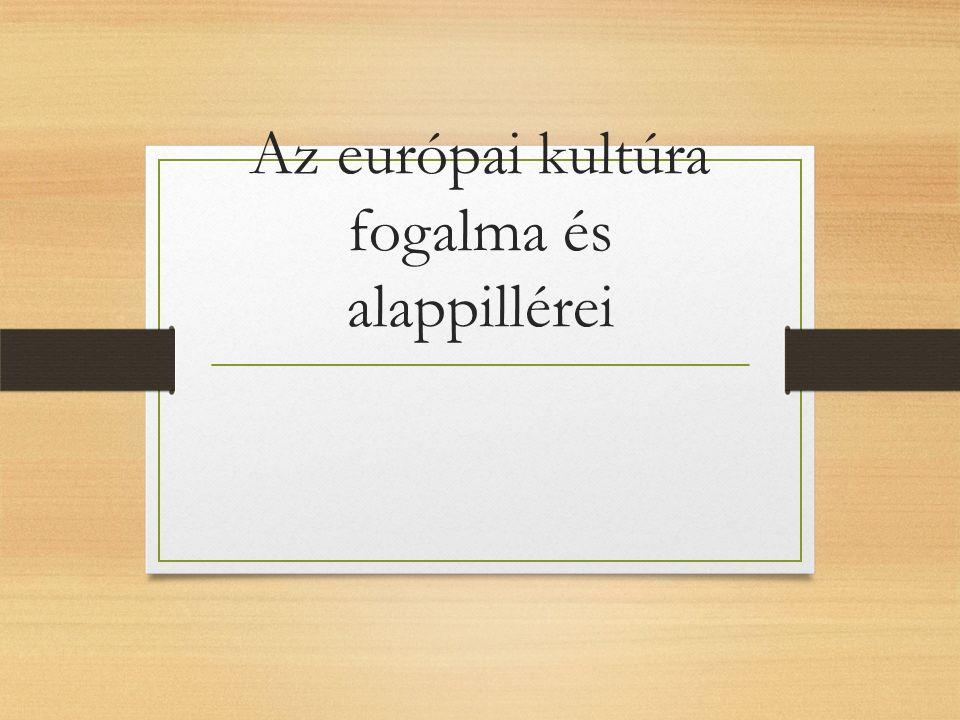 Az európai kultúra kialakulási területe ≠ a mai földrajzi Európával, hanem Kis-Ázsiában, az Égei-szigetvilágban és Észak-Afrikában született meg, innen terjedt a mostani területre.