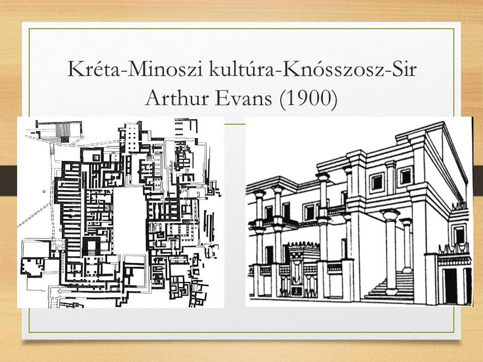 Kréta-Minoszi kultúra-Knósszosz-Sir Arthur Evans (1900)