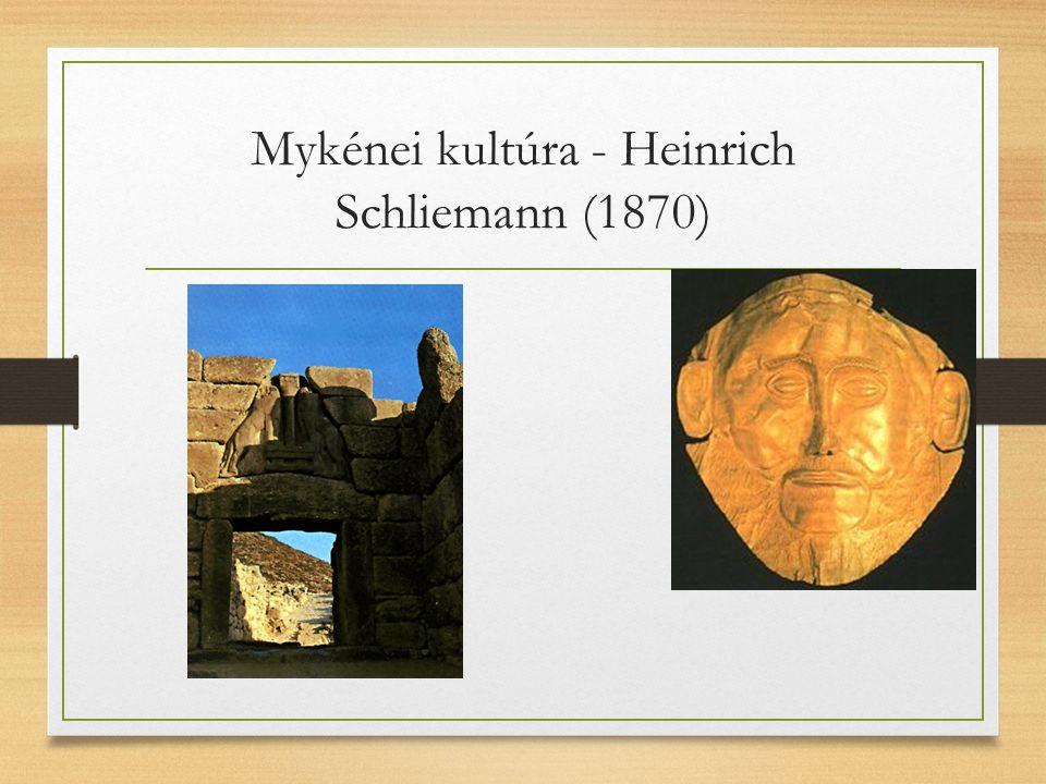 Mykénei kultúra - Heinrich Schliemann (1870)