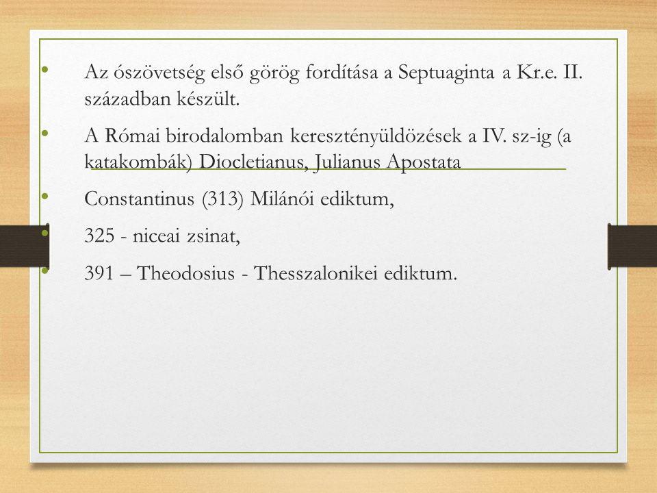 Az ószövetség első görög fordítása a Septuaginta a Kr.e.