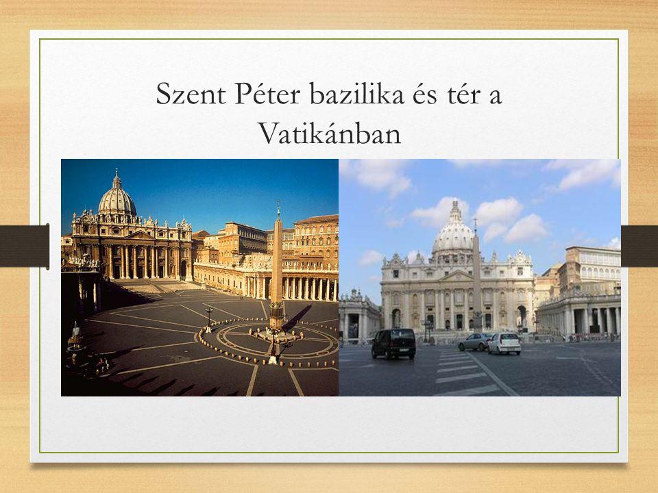 Szent Péter bazilika és tér a Vatikánban