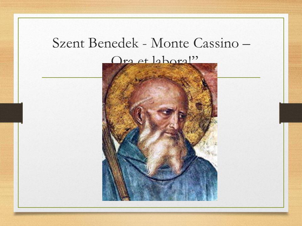 """Szent Benedek - Monte Cassino – """"Ora et labora!"""