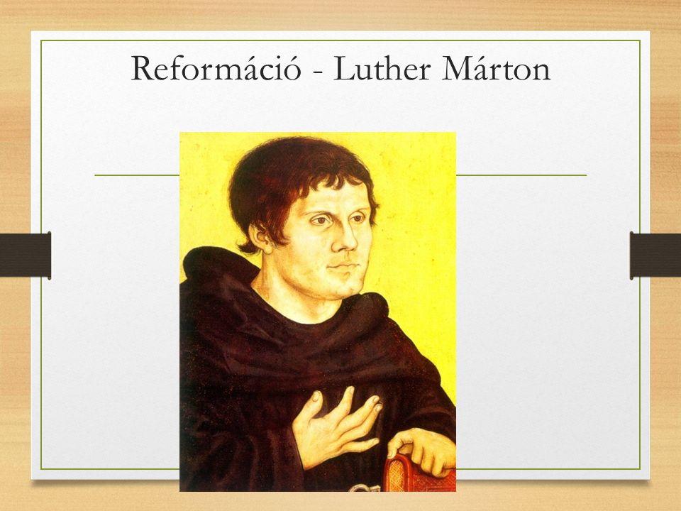 Reformáció - Luther Márton