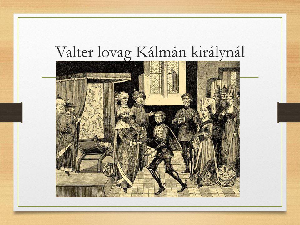 Valter lovag Kálmán királynál