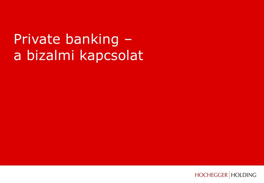 """■ Mit jelent a """"private banking ."""