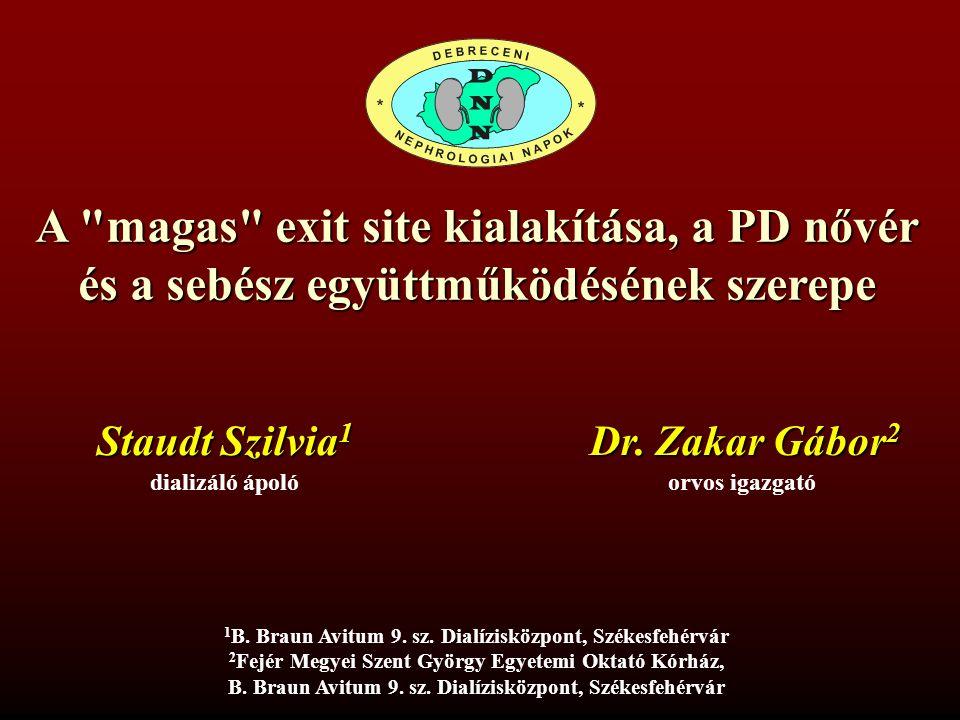 """A magas """"exit site kialakítása, a PD nővér és a sebész együttműködésének szerepe Staudt Szilvia,Zakar Gábor dr."""