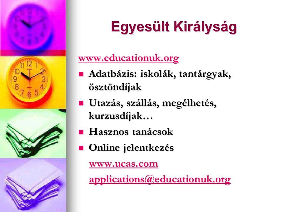 Egyesült Királyság www.educationuk.org Adatbázis: iskolák, tantárgyak, ösztöndíjak Adatbázis: iskolák, tantárgyak, ösztöndíjak Utazás, szállás, megélh