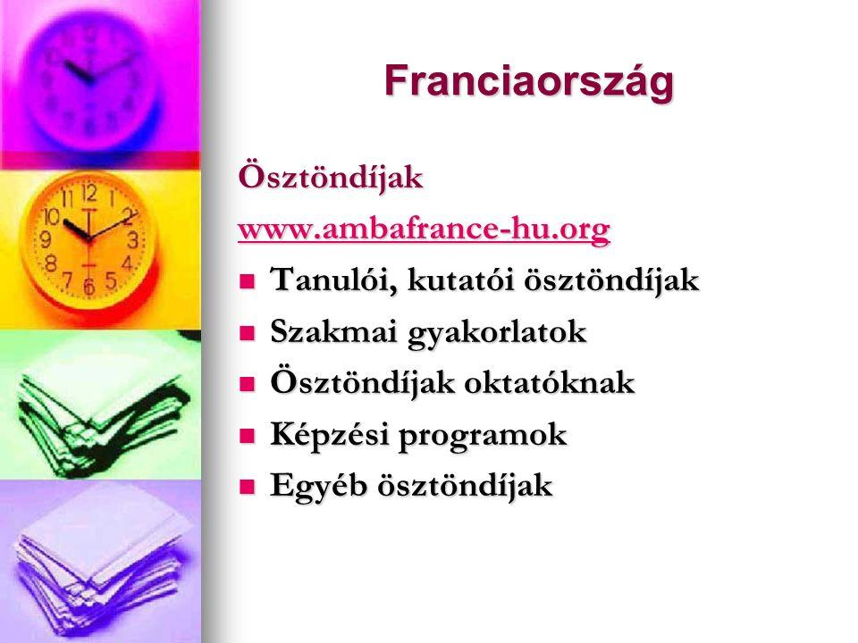 Franciaország Ösztöndíjak www.ambafrance-hu.org Tanulói, kutatói ösztöndíjak Tanulói, kutatói ösztöndíjak Szakmai gyakorlatok Szakmai gyakorlatok Öszt