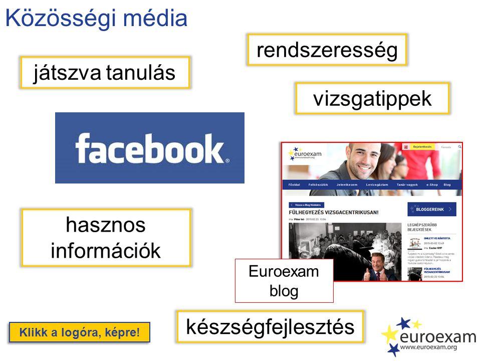 Közösségi média játszva tanulás rendszeresség készségfejlesztés Klikk a logóra, képre! hasznos információk vizsgatippek Euroexam blog