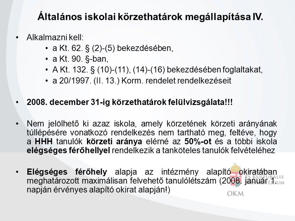 Alkalmazni kell: a Kt. 62. § (2)-(5) bekezdésében, a Kt. 90. §-ban, A Kt. 132. § (10)-(11), (14)-(16) bekezdésében foglaltakat, a 20/1997. (II. 13.) K
