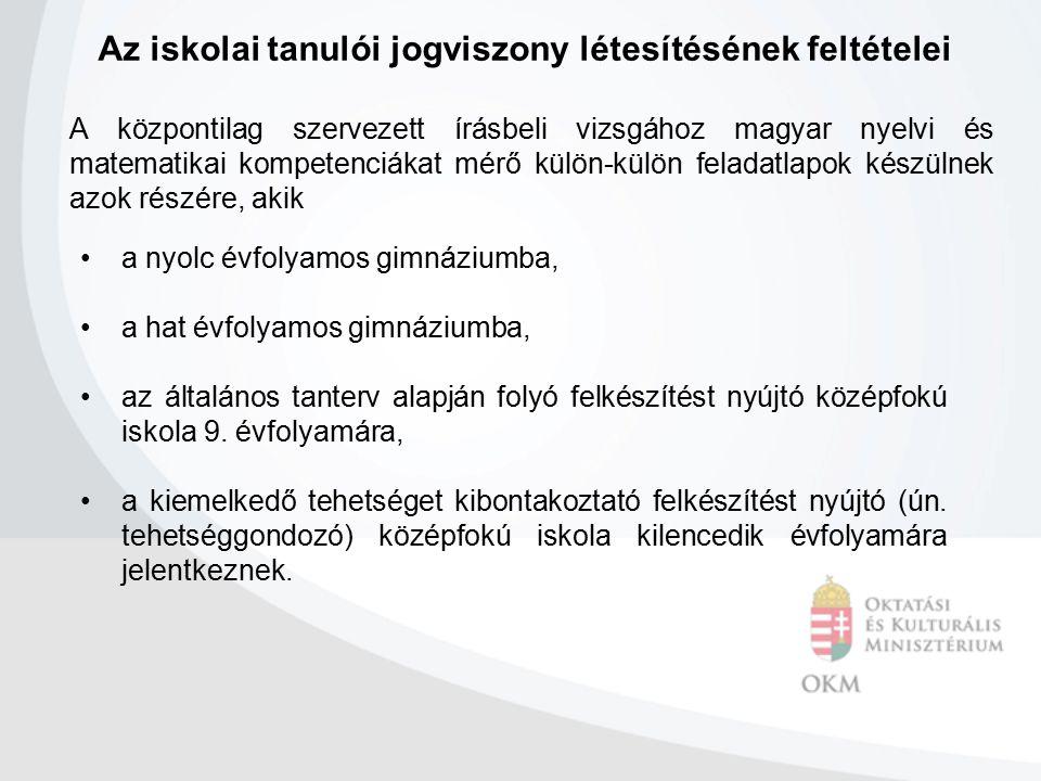 A központilag szervezett írásbeli vizsgához magyar nyelvi és matematikai kompetenciákat mérő külön-külön feladatlapok készülnek azok részére, akik a n
