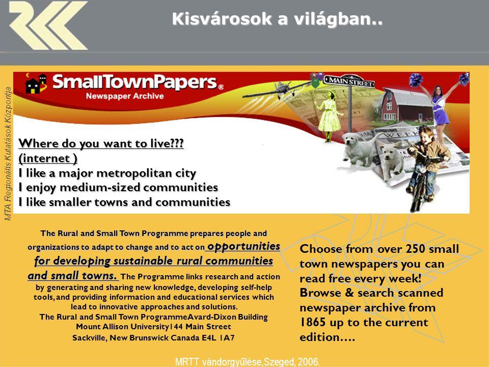 MTA Regionális Kutatások Központja MRTT vándorgyűlése,Szeged, 2006. okt. 26. Kisvárosok a világban.. Choose from over 250 small town newspapers you ca