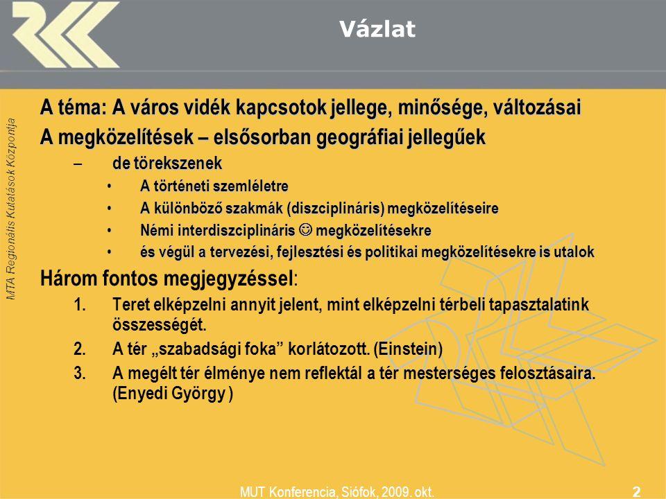 MTA Regionális Kutatások Központja MUT Konferencia, Siófok, 2009.