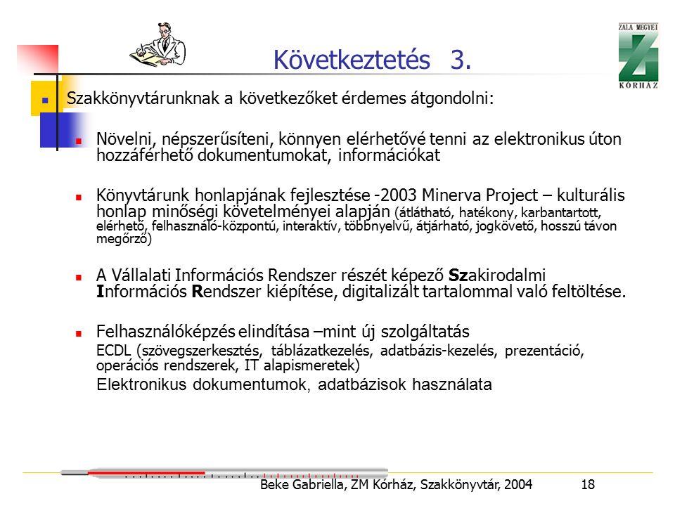 Beke Gabriella, ZM Kórház, Szakkönyvtár, 2004 18 Következtetés 3.