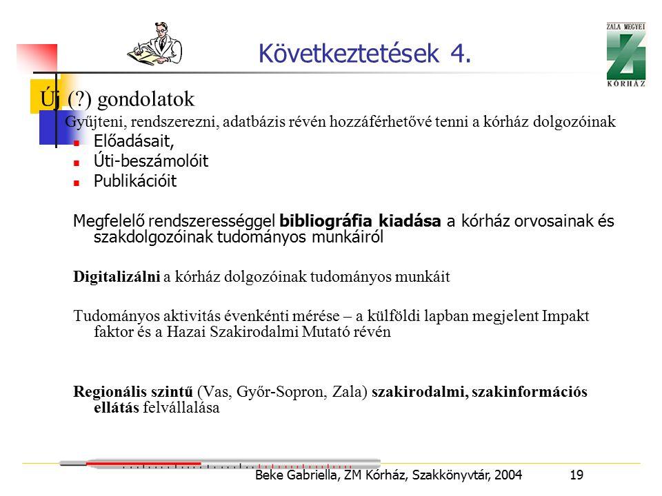 Beke Gabriella, ZM Kórház, Szakkönyvtár, 2004 19 Következtetések 4.