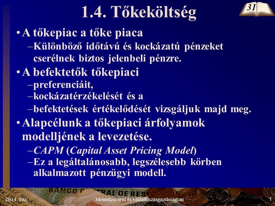2014. ősz1Menedzsment és vállalkozásgazdaságtan 1.4.