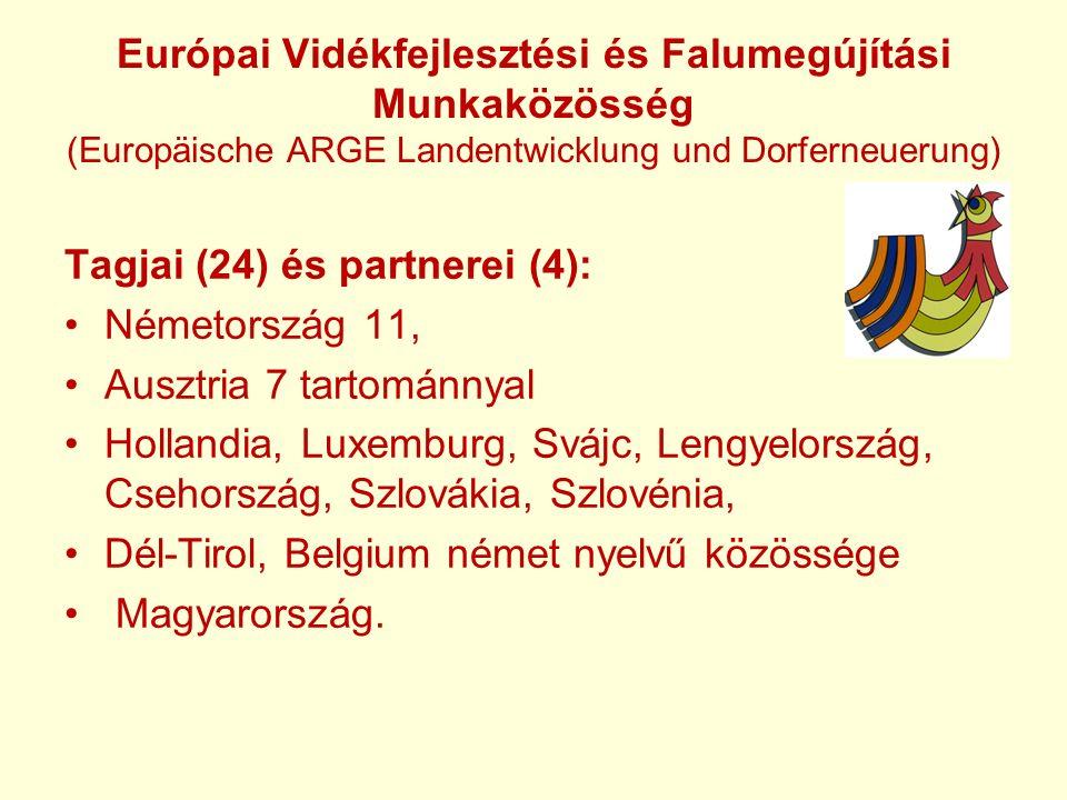 Európai Vidékfejlesztési és Falumegújítási Munkaközösség (Europäische ARGE Landentwicklung und Dorferneuerung) Tagjai (24) és partnerei (4): Németország 11, Ausztria 7 tartománnyal Hollandia, Luxemburg, Svájc, Lengyelország, Csehország, Szlovákia, Szlovénia, Dél-Tirol, Belgium német nyelvű közössége Magyarország.