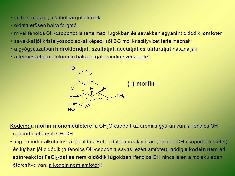 vízben rosszul, alkoholban jól oldódik oldata erősen balra forgató mivel fenolos OH-csoportot is tartalmaz, lúgokban és savakban egyaránt oldódik, amfoter savakkal jól kristályosodó sókat képez, sói 2-3 mól kristályvizet tartalmaznak a gyógyászatban hidrokloridját, szulfátját, acetátját és tartarátját használják a természetben előforduló balra forgató morfin szerkezete: * * *..