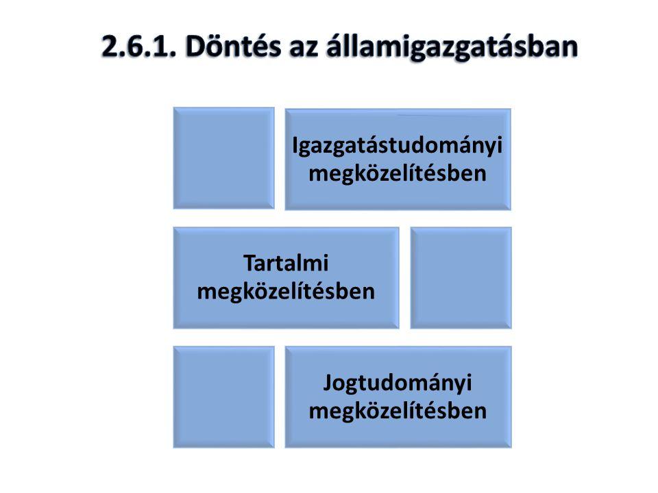 Igazgatástudomány i megközelítésben Tartalmi megközelítésben Jogtudományi megközelítésben