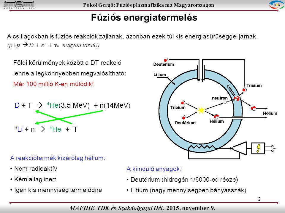 A csillagokban is fúziós reakciók zajlanak, azonban ezek túl kis energiasűrűséggel járnak.