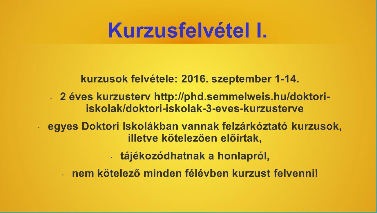 Kurzusfelvétel I. kurzusok felvétele: 2016. szeptember 1-14.