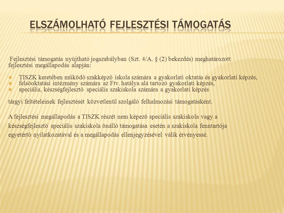 Fejlesztési támogatás nyújtható jogszabályban (Szt.