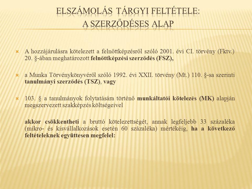  A hozzájárulásra kötelezett a felnőttképzésről szóló 2001. évi CI. törvény (Fktv.) 20. §-ában meghatározott felnőttképzési szerződés (FSZ),  a Munk