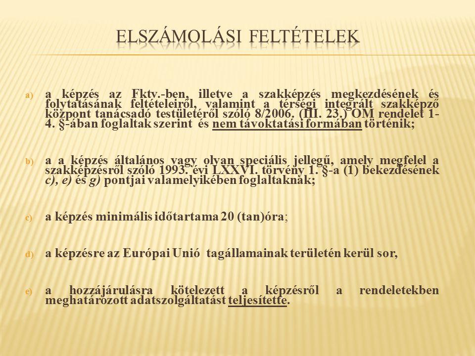 a) a képzés az Fktv.-ben, illetve a szakképzés megkezdésének és folytatásának feltételeiről, valamint a térségi integrált szakképző központ tanácsadó testületéről szóló 8/2006.