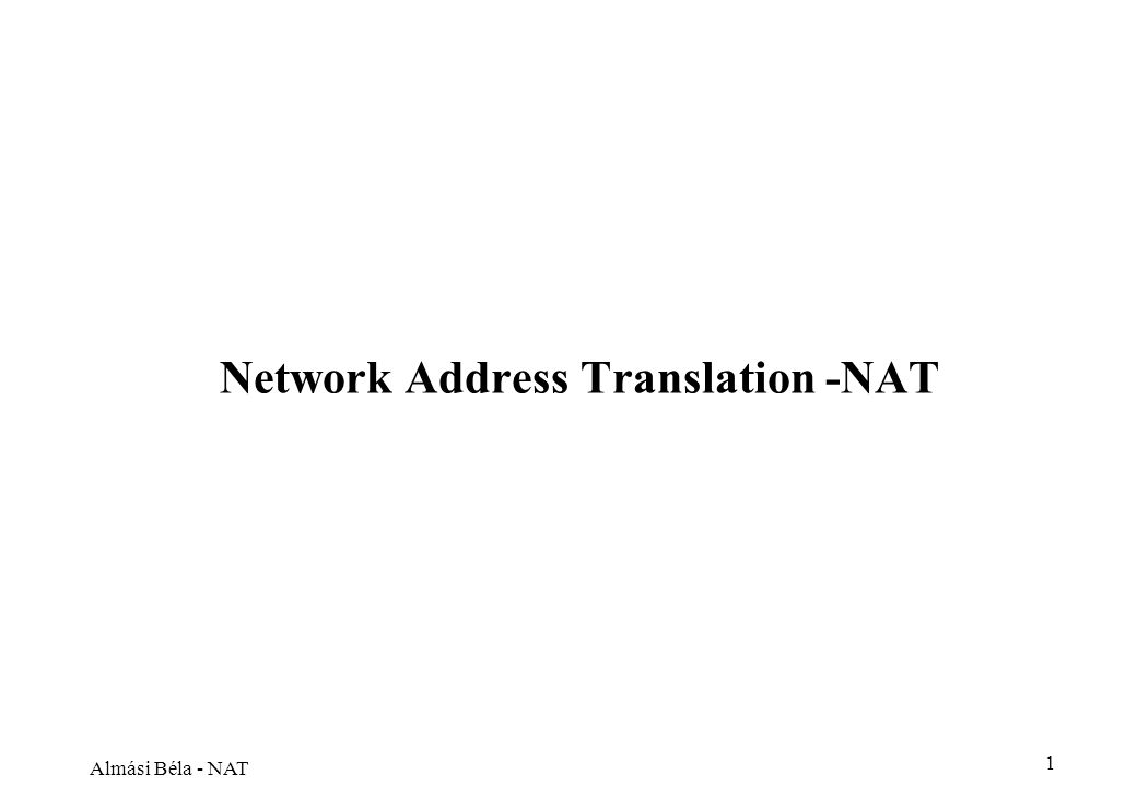 Almási Béla - NAT 1 Network Address Translation -NAT