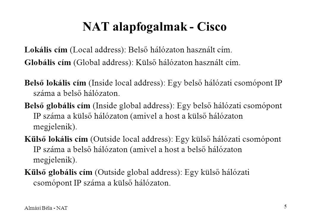 Almási Béla - NAT 5 NAT alapfogalmak - Cisco Lokális cím (Local address): Belső hálózaton használt cím.