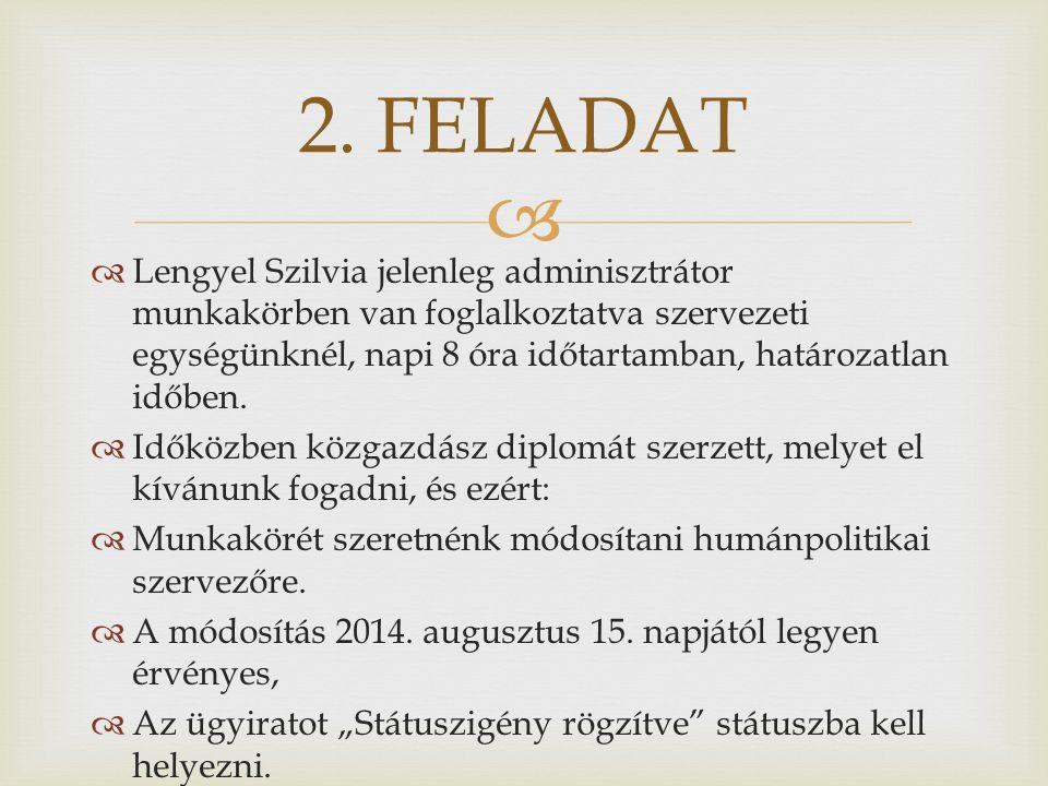   Lengyel Szilvia jelenleg adminisztrátor munkakörben van foglalkoztatva szervezeti egységünknél, napi 8 óra időtartamban, határozatlan időben.