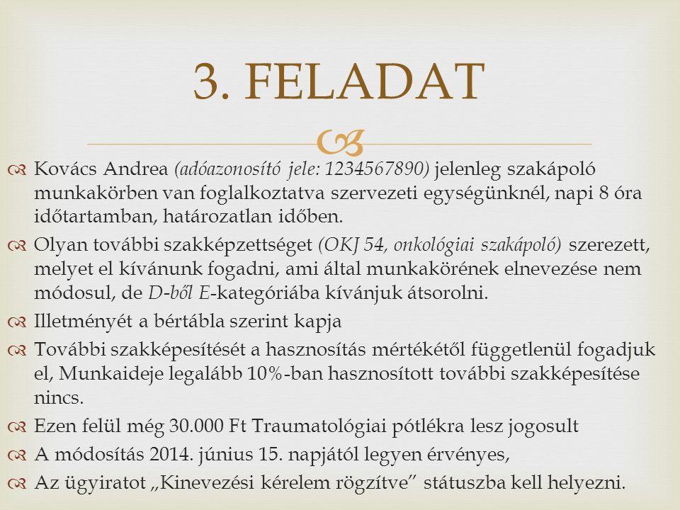   Kovács Andrea (adóazonosító jele: 1234567890) jelenleg szakápoló munkakörben van foglalkoztatva szervezeti egységünknél, napi 8 óra időtartamban, határozatlan időben.
