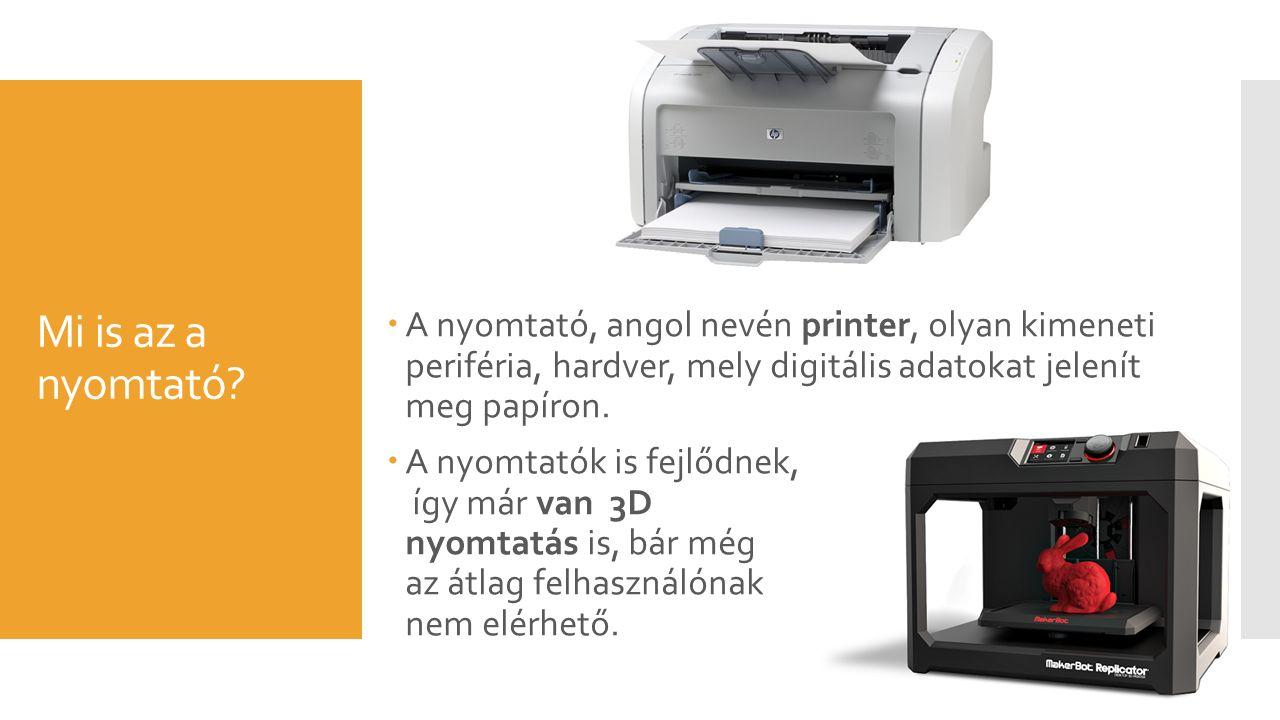 Mi is az a nyomtató.