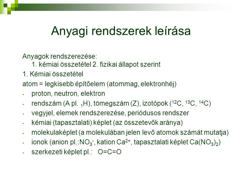 Anyagi rendszerek leírása Anyagok rendszerezése: 1.