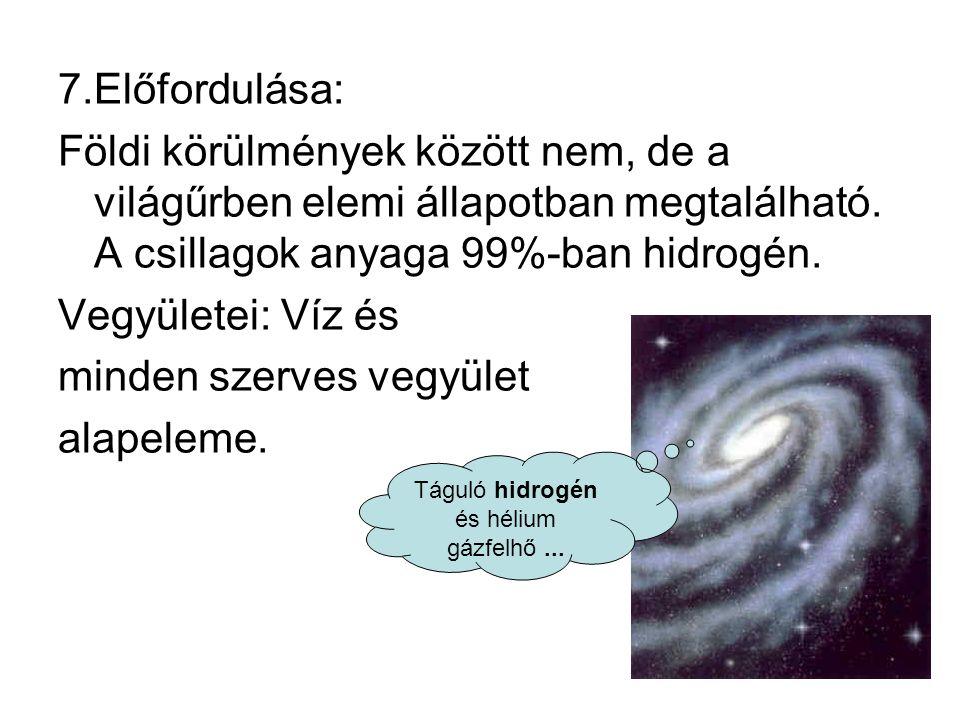 7.Előfordulása: Földi körülmények között nem, de a világűrben elemi állapotban megtalálható.